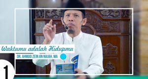 Waktumu adalah Hidupmu | Dr. Ahmad Zain An Najah, MA