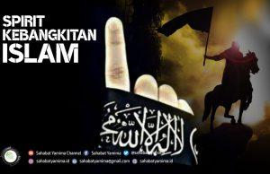 Spirit Kebangkitan Islam