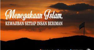 Menegakkan Islam, Kewajiban Setiap Insan Beriman