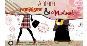 Antara Feminisme dan Muslimah