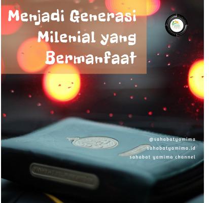 Menjadi Generasi Milenial yang Bermanfaat