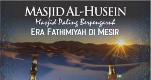 Masjid paling berpengaruh era Fathimiyah di MESIR [MASJID AL-HUSEIN]